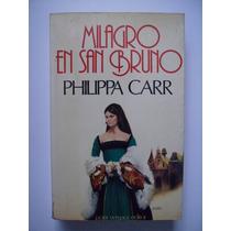 Milagro En San Bruno - Philippa Carr - Plaidy - 1977 - Vbf