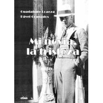 Libro Mi Novia La Tristeza - Biografía De Agustín Lara