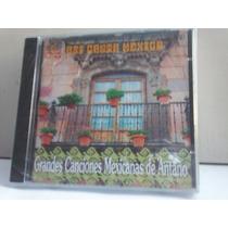 Asi Canta Mexico. Grandes Canciones Mexicanas De Antaño Cd.