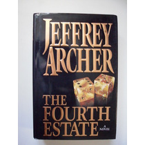 The Fourth Estate - Jeffrey Archer - 1996