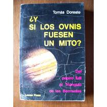 ¿y Si Los Ovnis Fuesen Un Mito?-tomas Doreste-laser Pres-maa