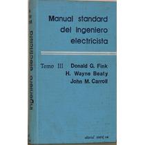 Manual Standard Del Ingeniero Electricista - Fink -tomo 4