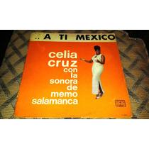 Disco Acetato De A Ti Mexico, Celia Cruz Con La Sonora De Me