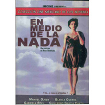En Medio De La Nada. Manuel Ojeda Y Blanca Guerra. En Dvd