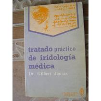 Tratado Practico De Iridologia. Dr. Gilbert Jausas. $159
