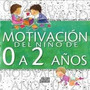 Libro Motivacion Del Niño De 0 A 2 Años Autora Samira Thoumi
