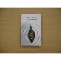 Carlos Fuentes, El Naranjo, Punto De Lectura, México, 2006