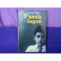 Edward W. Said, Fuera De Lugar, Debolsillo, México, 2009.