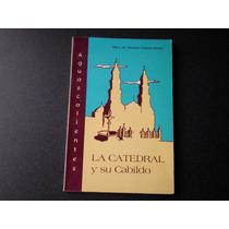 Aguascalientes. La Catedral Y El Cabildo