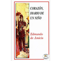 Corazon Diario De Un Niño Edmundo De Amicis Excelente Estado