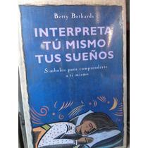 Interpreta Tú Mismo Tus Sueños:betty Btharda