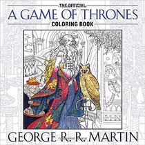 The Official A Game Of Thrones Coloring Book (a Song Of Ice