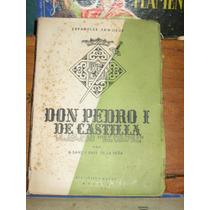 Españoles Famosos Don Pedro I De Castilla Llamado El Cruel