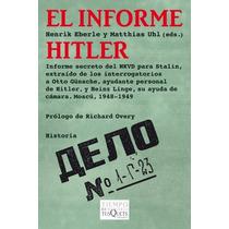 Hitler Nazismo Informe Secreto Para Stalin Tras La Caida