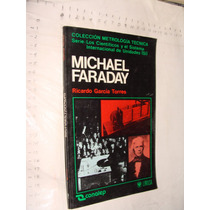 Libro Michael Faraday , Ricardo Garcia Torres , Año 1988 ,
