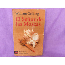 William Golding, El Señor De Las Moscas, Alianza Editorial.