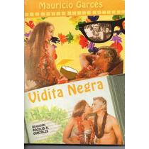 Vidita Negra. Mauricio Garces. Formato En Dvd
