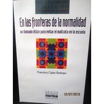 En Las Fronteras De La Normalidad,un Llamado Ético,restrepo.