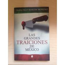 Las Grandes Traiciones De Mexico - Francisco Martin Moreno