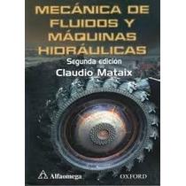 Mecánica De Fluidos Y Máquinas Hidráulicas. Claudio Mataix