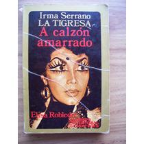 A Calzón Amarrado-ilust-irma Serrano La Tigresa-sayros-maa