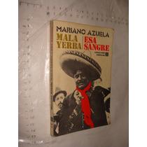 Libro Mariano Azuela , Mala Yerba Esa Sangre , 226 Paginas ,