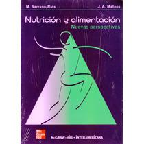 Nutricion Y Alimentacion Nuevas Perspectivas - Serrano / Mgh