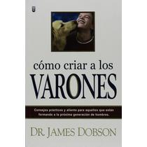 Libro Como Criar A Los Varones - Dobson + Regalo