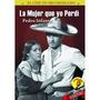 Dvd Cine Mexicano La Mujer Que Yo Perdi Pedro Infante Tampic