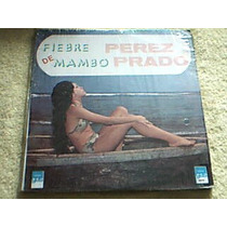 Disco Lp Perez Prado - Fiebre De Mambo - Importado Coleccion