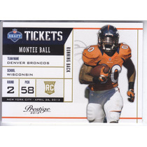 2013 Prestige Nfl Draft Tickets Montee Ball Rb Broncos Wisc