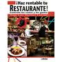 ¡ Haz Rentable Tu Restaurante ! . Jorge Lara / Limusa