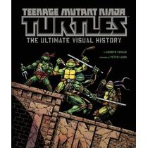 Libro Teenage Mutant Ninja Turtles: The Ultimate Visual Hist