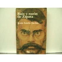 Raiz Y Razon De Zapata / Jesus Sotelo Inclan