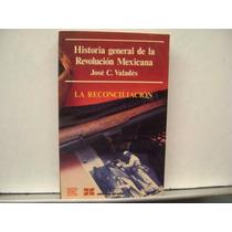 Historia General De La Revolucion Mexicana Vol 7 / Valades