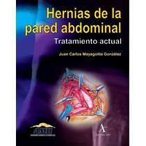 Hernias De La Pared Abdominal, Tratamiento Actual Pdf