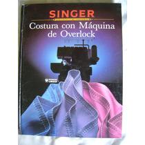 Singer Costura Con Maquina De Overlock. $199