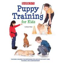 Entrenamiento Del Perrito Para Niños: Enseñar A Los Niños La