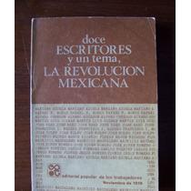 Doce Escritores Y Un Tema-la Revolución Mexicana-popular-vbf