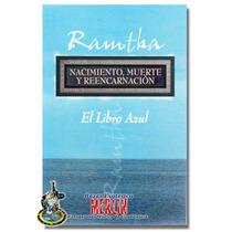 Ramtha / El Libro Azul / Nacimiento, Muerte Y Reencarnación