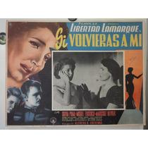 Cartel Libertad Lamarque Si Volvieras A Mi Silvia Pinal 1954
