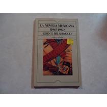 La Novela Mexicana (1967-1982) Autor: John S. Brushwood