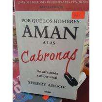 Por Que Los Hombres Aman A Las Cabronas Sherry Argon