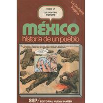 México Historia De Un Pueblo -decena Tragica- Envío Gratis!