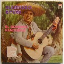 Alejandro Rivera / El Bohemio Ranchero 1 Disco Lp Vinilo