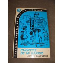 Libro Cuentos De Mi Barrio, Juan R. Campuzano, Colección Pop
