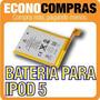 Batería Para Ipod 5 Touch Apple Pila 100% Nueva !!!!!!!!!!!!