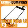 Touch Screen Para Lg L7 Color Negro 100% Nuevo!!!!!!!!!!!!!!