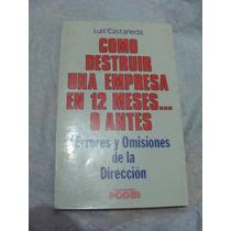 Libro Como Destruir Una Empresa En 12 Meses …. O Antes, Luis