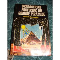 Libro Dramaticas Profesias Da Grande Piramide, Rodolfo Benav